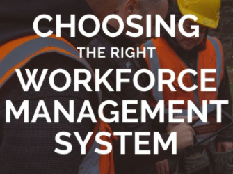 3 TIPS FOR CHOOSING THE RIGHT WORKFORCE MANAGEMENT SYSTEM